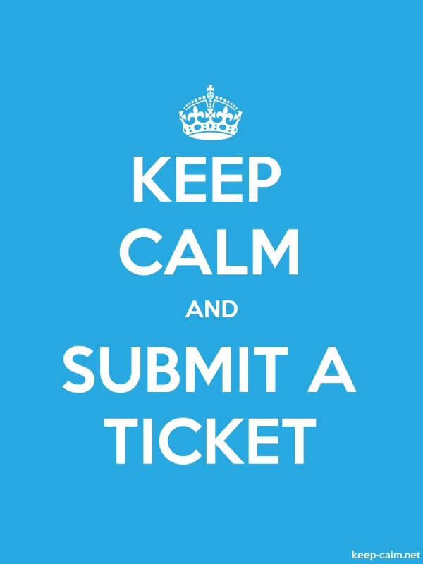 KEEP CALM AND SUBMIT A TICKET - white/blue - Default (600x800)
