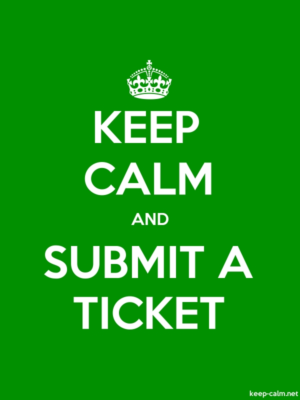 KEEP CALM AND SUBMIT A TICKET - white/green - Default (600x800)