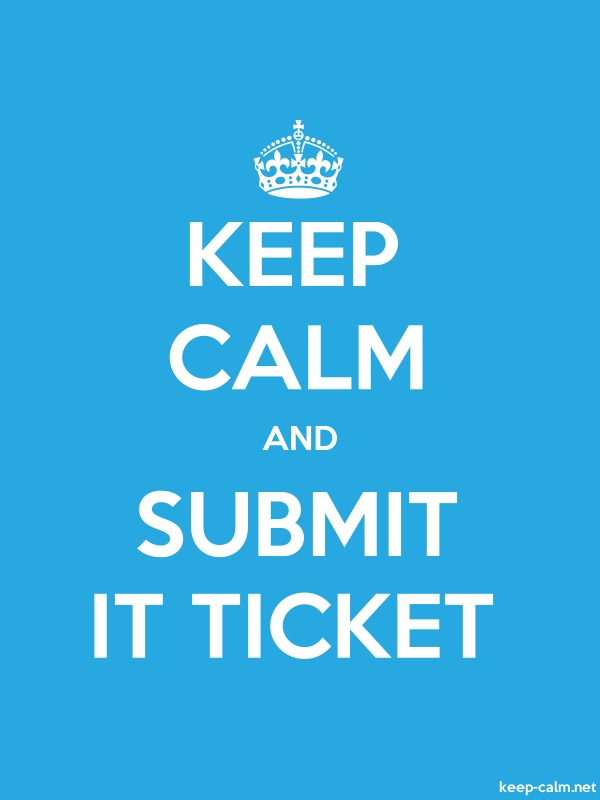 KEEP CALM AND SUBMIT IT TICKET - white/blue - Default (600x800)