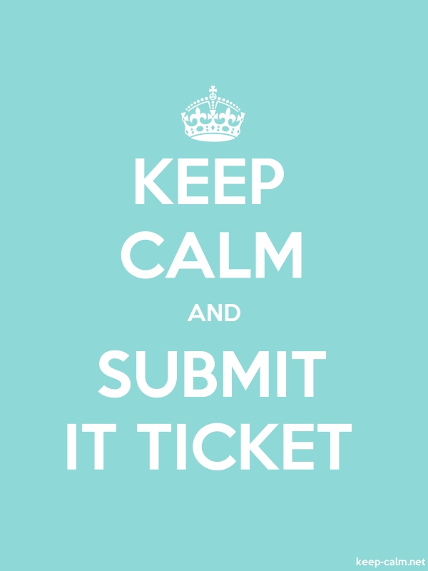 KEEP CALM AND SUBMIT IT TICKET - white/lightblue - Default (600x800)