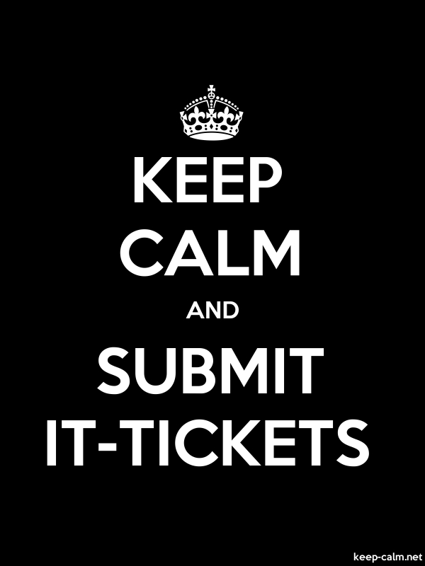 KEEP CALM AND SUBMIT IT-TICKETS - white/black - Default (600x800)