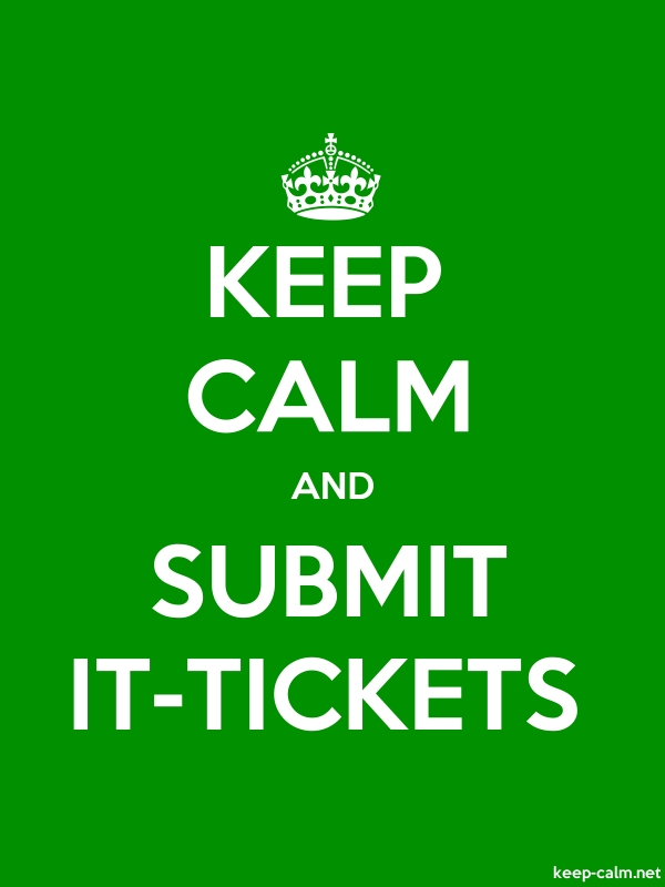 KEEP CALM AND SUBMIT IT-TICKETS - white/green - Default (600x800)