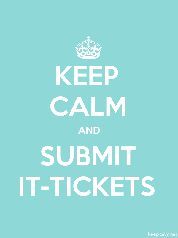 KEEP CALM AND SUBMIT IT-TICKETS - white/lightblue - Default (600x800)