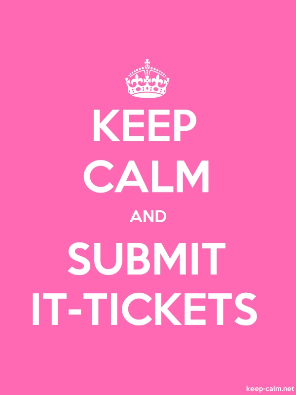 KEEP CALM AND SUBMIT IT-TICKETS - white/pink - Default (600x800)