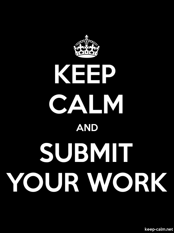 KEEP CALM AND SUBMIT YOUR WORK - white/black - Default (600x800)