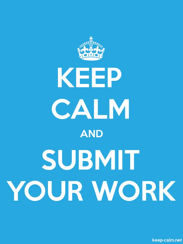 KEEP CALM AND SUBMIT YOUR WORK - white/blue - Default (600x800)