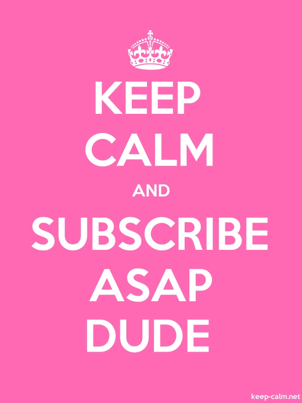 KEEP CALM AND SUBSCRIBE ASAP DUDE - white/pink - Default (600x800)