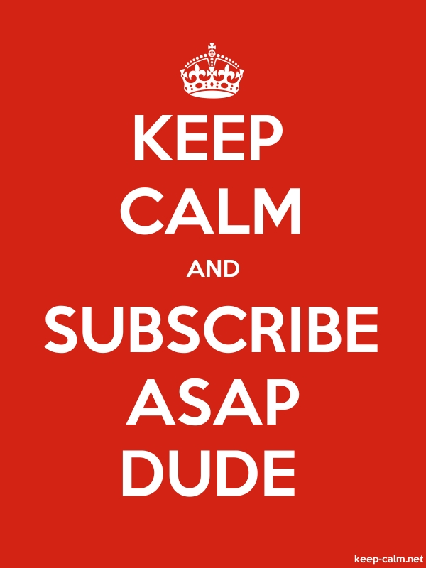 KEEP CALM AND SUBSCRIBE ASAP DUDE - white/red - Default (600x800)