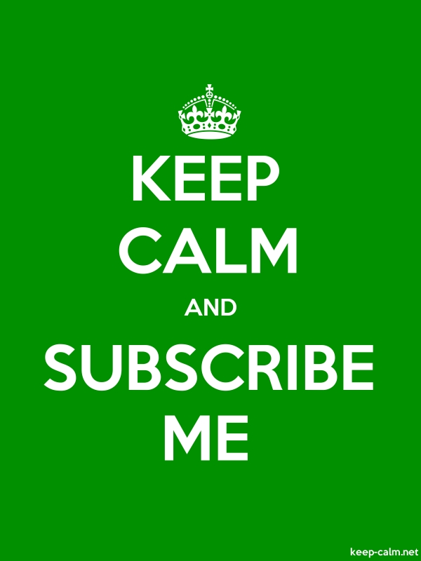 KEEP CALM AND SUBSCRIBE ME - white/green - Default (600x800)