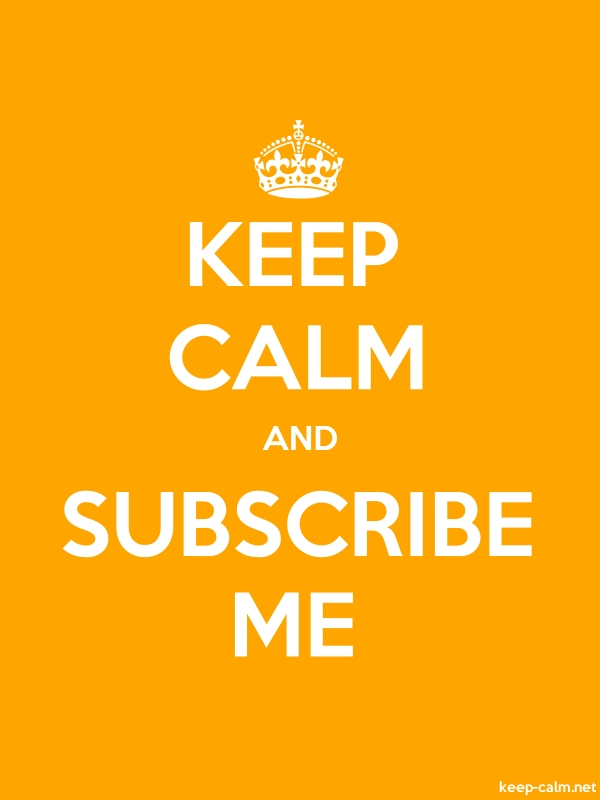 KEEP CALM AND SUBSCRIBE ME - white/orange - Default (600x800)