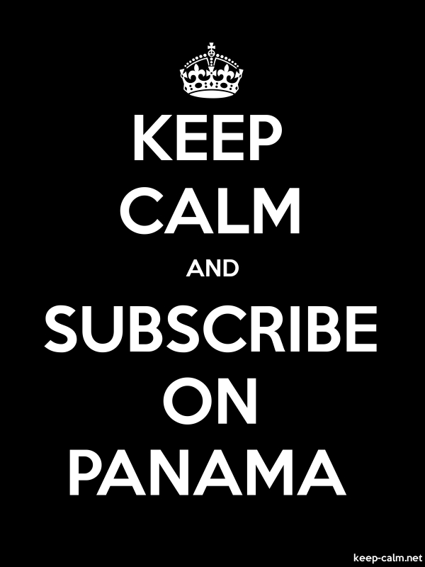 KEEP CALM AND SUBSCRIBE ON PANAMA - white/black - Default (600x800)