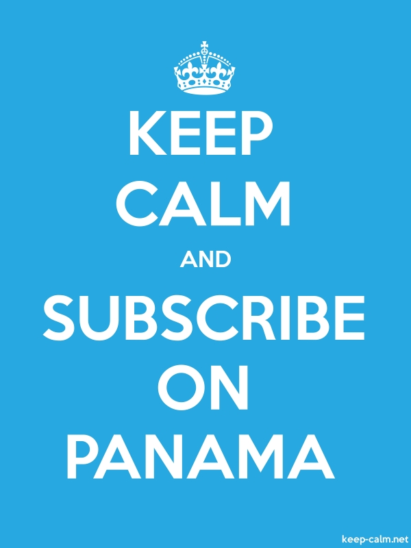 KEEP CALM AND SUBSCRIBE ON PANAMA - white/blue - Default (600x800)