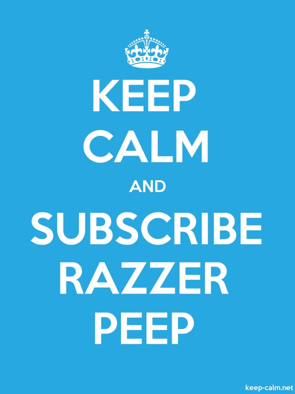 KEEP CALM AND SUBSCRIBE RAZZER PEEP - white/blue - Default (600x800)
