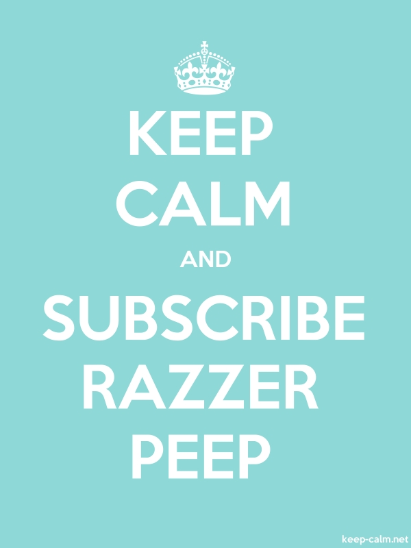 KEEP CALM AND SUBSCRIBE RAZZER PEEP - white/lightblue - Default (600x800)
