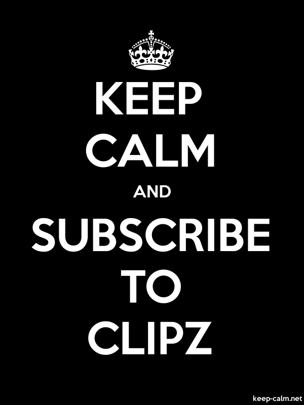 KEEP CALM AND SUBSCRIBE TO CLIPZ - white/black - Default (600x800)