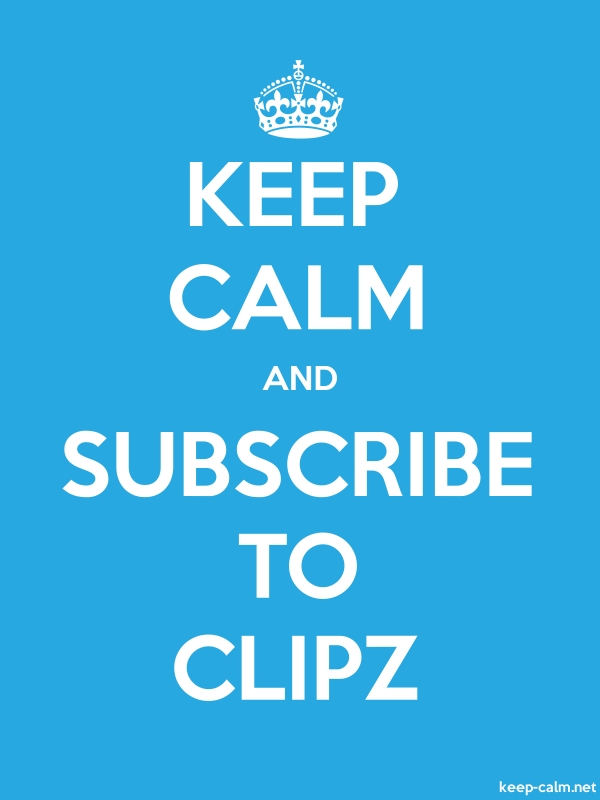 KEEP CALM AND SUBSCRIBE TO CLIPZ - white/blue - Default (600x800)