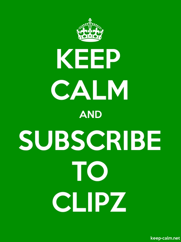 KEEP CALM AND SUBSCRIBE TO CLIPZ - white/green - Default (600x800)