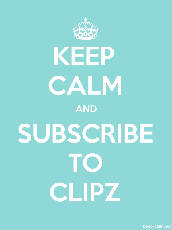 KEEP CALM AND SUBSCRIBE TO CLIPZ - white/lightblue - Default (600x800)