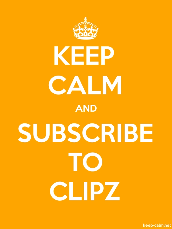 KEEP CALM AND SUBSCRIBE TO CLIPZ - white/orange - Default (600x800)