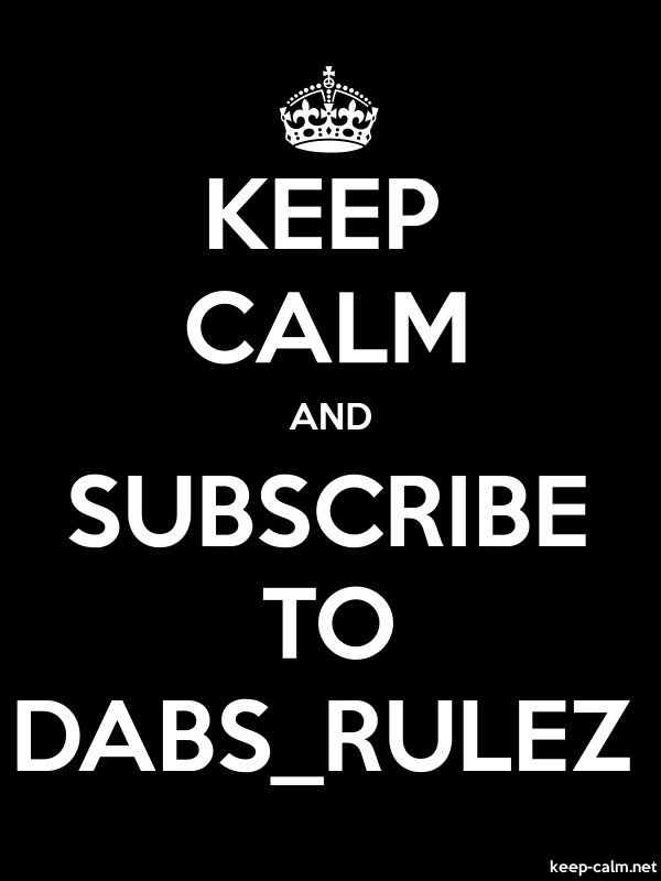KEEP CALM AND SUBSCRIBE TO DABS_RULEZ - white/black - Default (600x800)