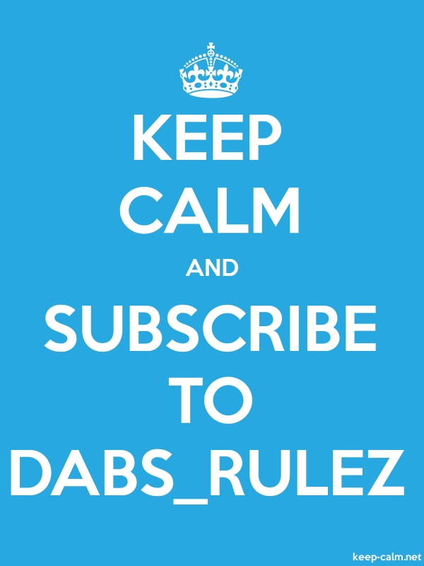 KEEP CALM AND SUBSCRIBE TO DABS_RULEZ - white/blue - Default (600x800)