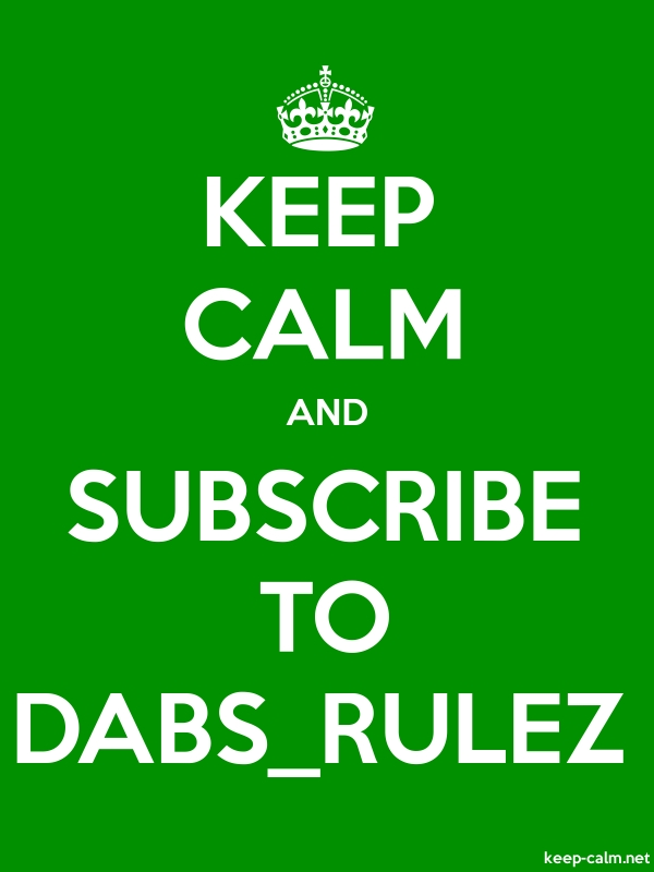 KEEP CALM AND SUBSCRIBE TO DABS_RULEZ - white/green - Default (600x800)