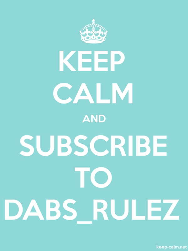 KEEP CALM AND SUBSCRIBE TO DABS_RULEZ - white/lightblue - Default (600x800)