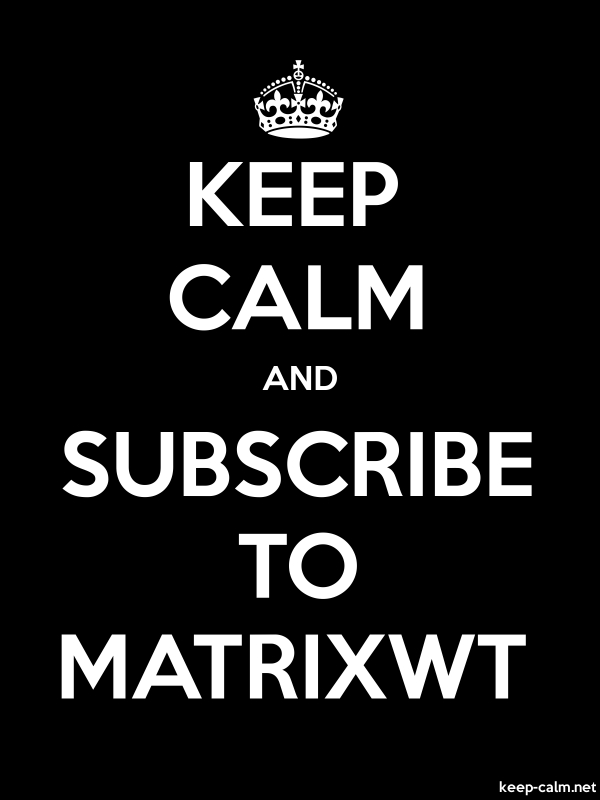KEEP CALM AND SUBSCRIBE TO MATRIXWT - white/black - Default (600x800)
