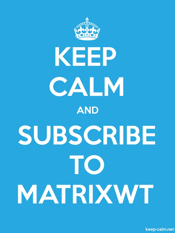 KEEP CALM AND SUBSCRIBE TO MATRIXWT - white/blue - Default (600x800)