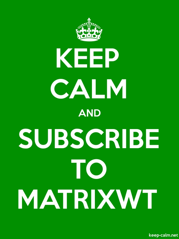 KEEP CALM AND SUBSCRIBE TO MATRIXWT - white/green - Default (600x800)
