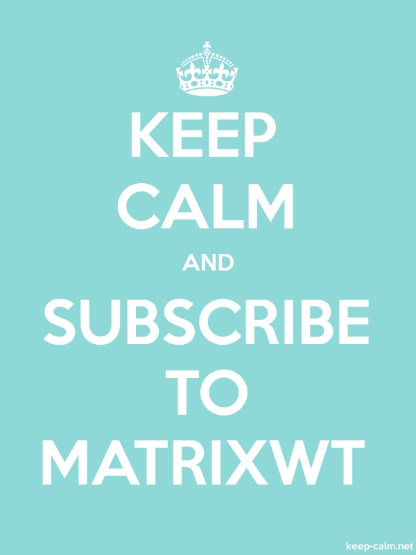 KEEP CALM AND SUBSCRIBE TO MATRIXWT - white/lightblue - Default (600x800)