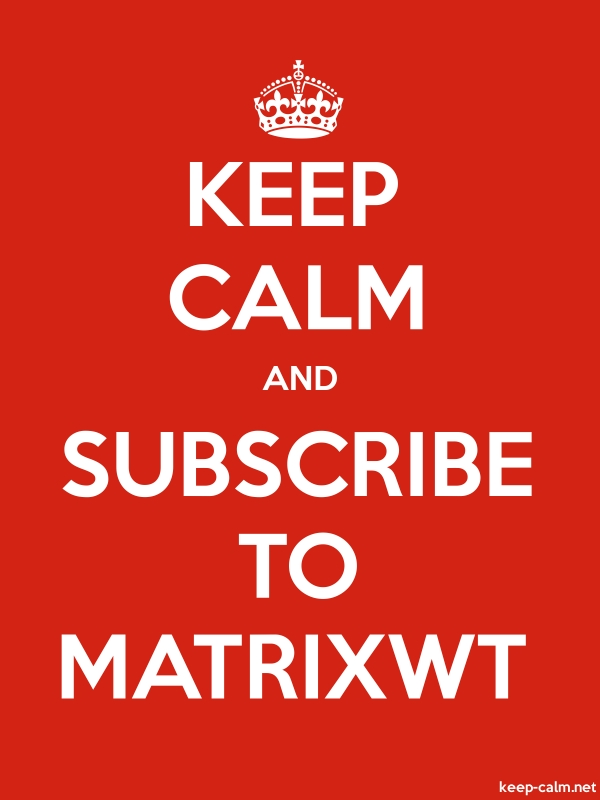 KEEP CALM AND SUBSCRIBE TO MATRIXWT - white/red - Default (600x800)