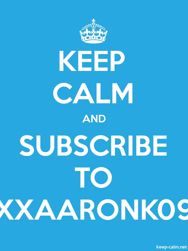 KEEP CALM AND SUBSCRIBE TO XXAARONK09 - white/blue - Default (600x800)