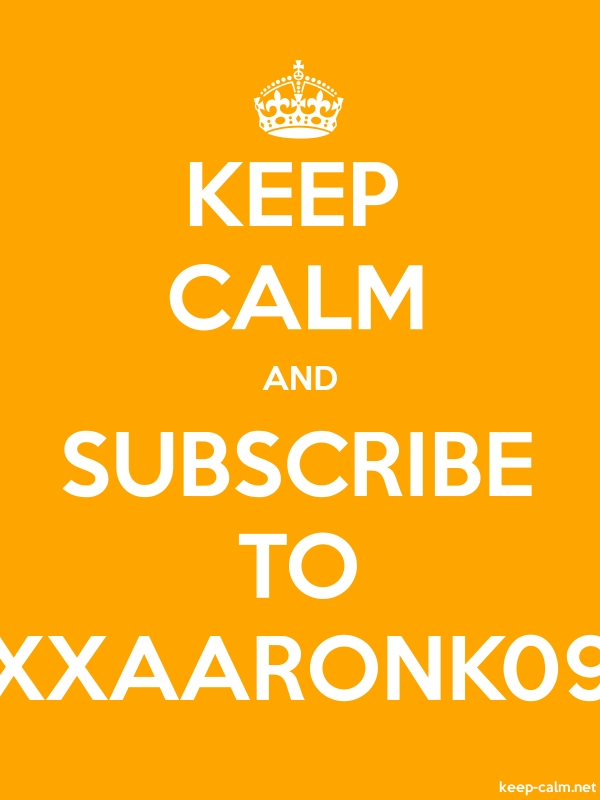KEEP CALM AND SUBSCRIBE TO XXAARONK09 - white/orange - Default (600x800)