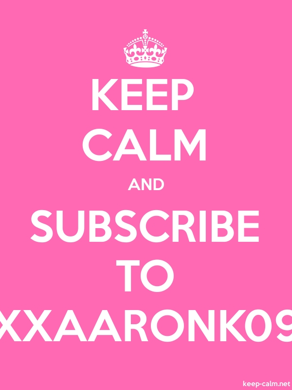 KEEP CALM AND SUBSCRIBE TO XXAARONK09 - white/pink - Default (600x800)