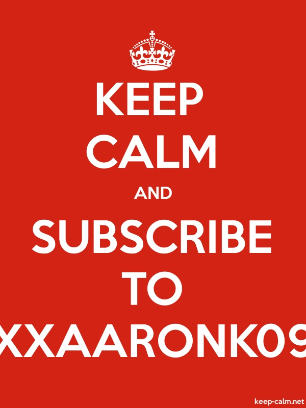 KEEP CALM AND SUBSCRIBE TO XXAARONK09 - white/red - Default (600x800)
