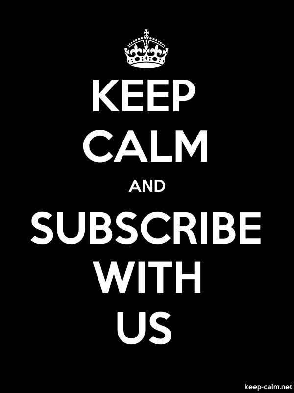 KEEP CALM AND SUBSCRIBE WITH US - white/black - Default (600x800)