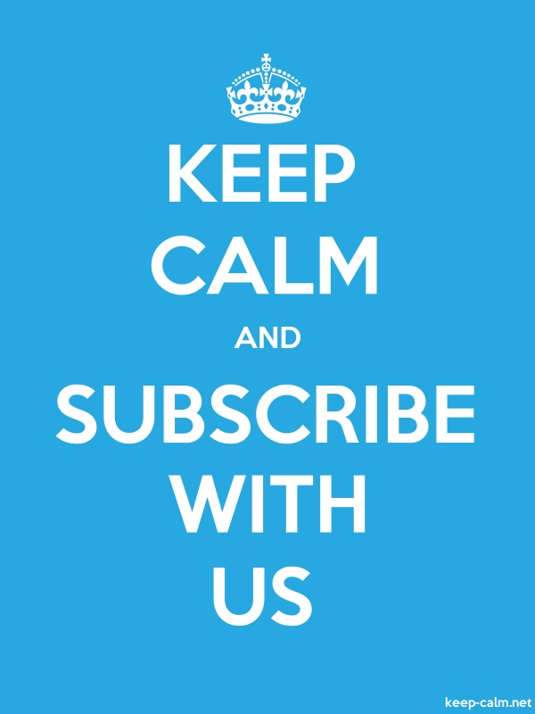 KEEP CALM AND SUBSCRIBE WITH US - white/blue - Default (600x800)