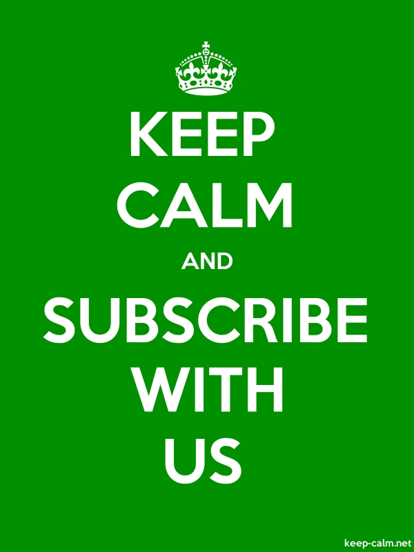 KEEP CALM AND SUBSCRIBE WITH US - white/green - Default (600x800)