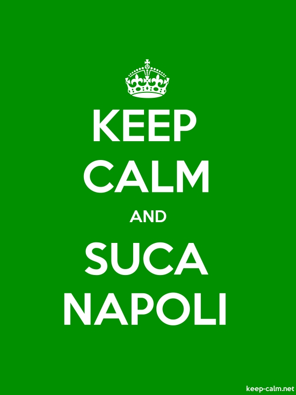 KEEP CALM AND SUCA NAPOLI - white/green - Default (600x800)