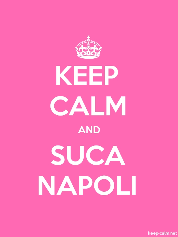 KEEP CALM AND SUCA NAPOLI - white/pink - Default (600x800)