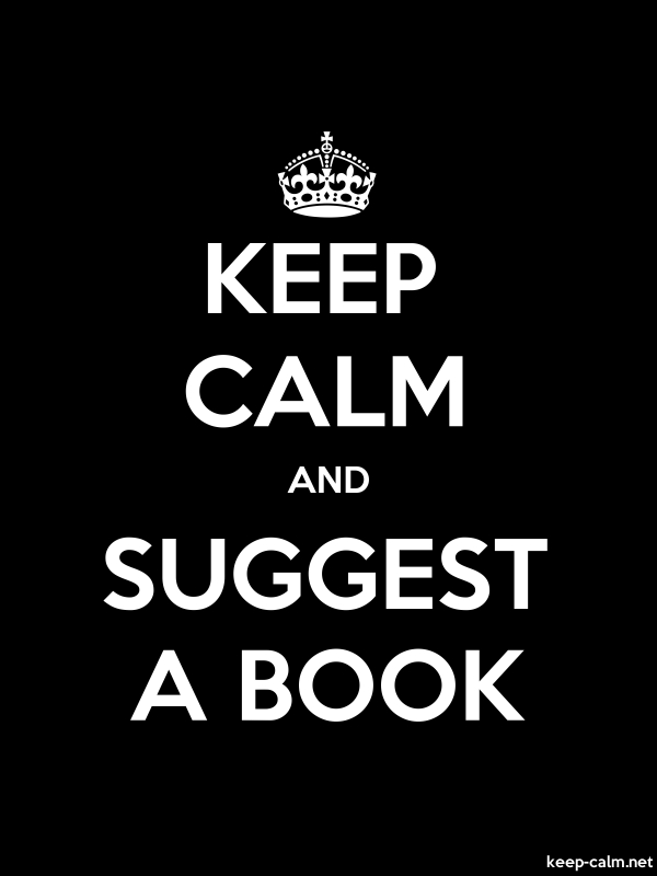 KEEP CALM AND SUGGEST A BOOK - white/black - Default (600x800)