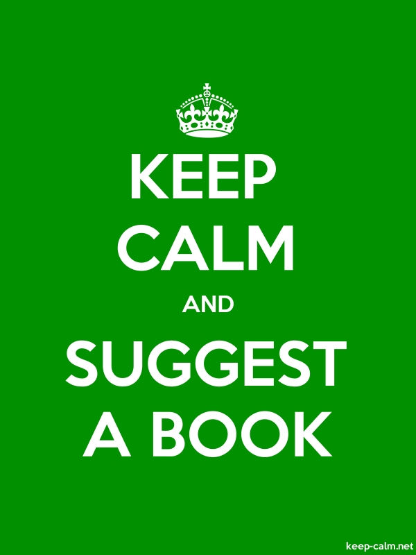 KEEP CALM AND SUGGEST A BOOK - white/green - Default (600x800)