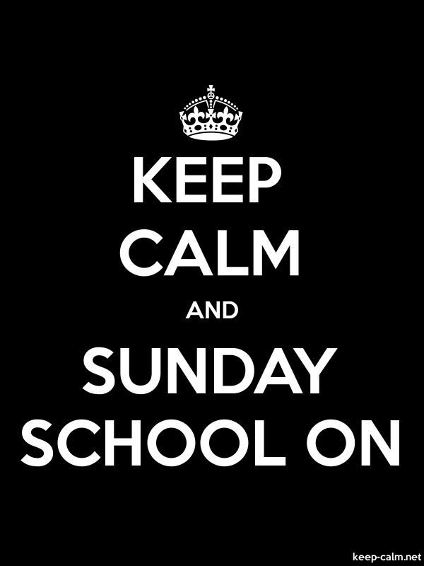 KEEP CALM AND SUNDAY SCHOOL ON - white/black - Default (600x800)