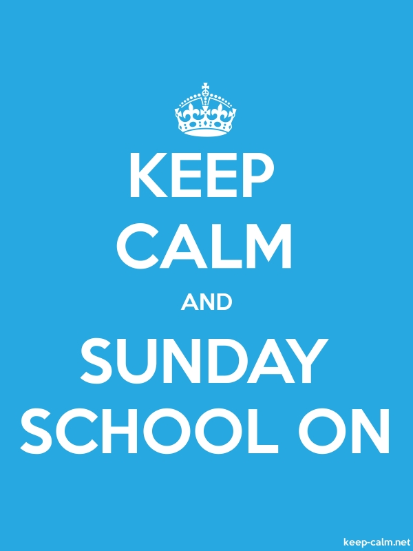 KEEP CALM AND SUNDAY SCHOOL ON - white/blue - Default (600x800)