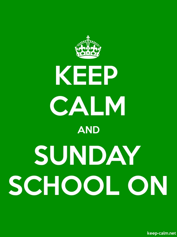 KEEP CALM AND SUNDAY SCHOOL ON - white/green - Default (600x800)