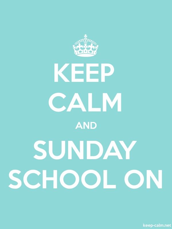 KEEP CALM AND SUNDAY SCHOOL ON - white/lightblue - Default (600x800)