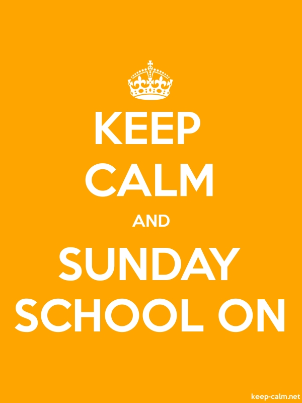 KEEP CALM AND SUNDAY SCHOOL ON - white/orange - Default (600x800)