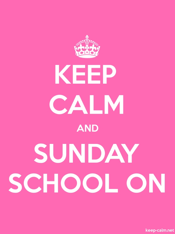 KEEP CALM AND SUNDAY SCHOOL ON - white/pink - Default (600x800)