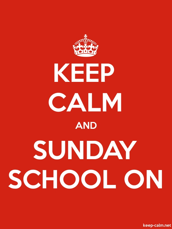 KEEP CALM AND SUNDAY SCHOOL ON - white/red - Default (600x800)